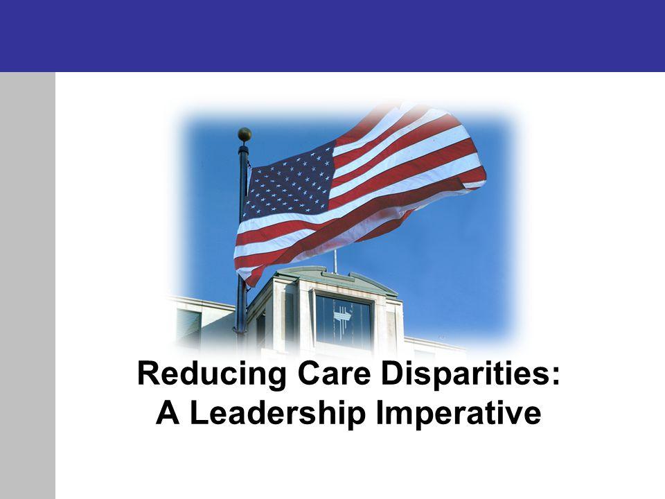 Reducing Care Disparities: A Leadership Imperative