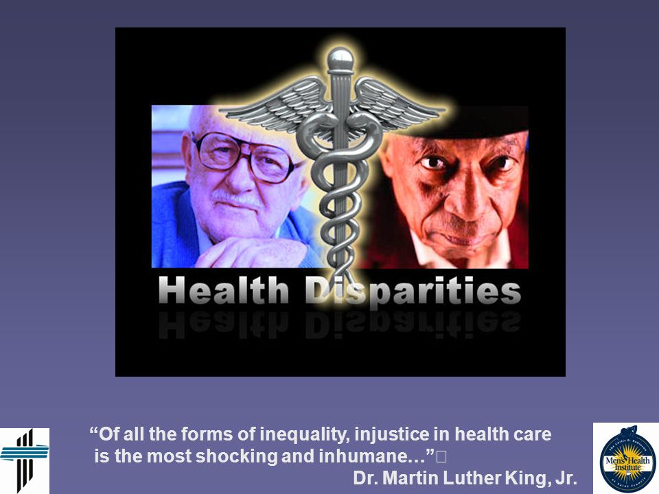 Of all the forms of inequality, injustice in health care is the most shocking and inhumane… Dr.