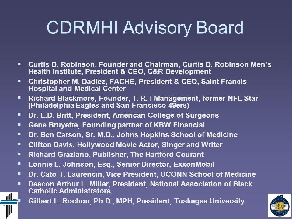 CDRMHI Advisory Board   Curtis D.Robinson, Founder and Chairman, Curtis D.
