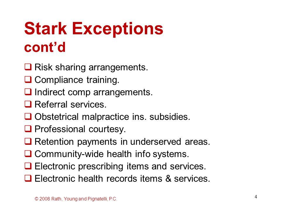 © 2008 Rath, Young and Pignatelli, P.C. 4 Stark Exceptions cont'd  Risk sharing arrangements.