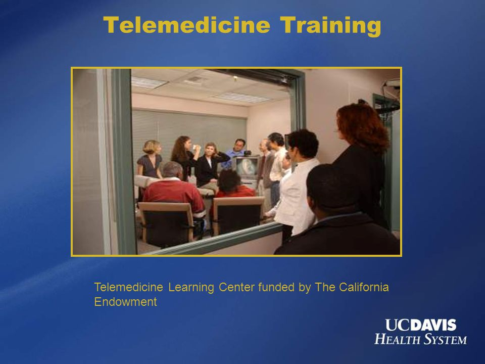 Telemedicine Training Telemedicine Learning Center funded by The California Endowment
