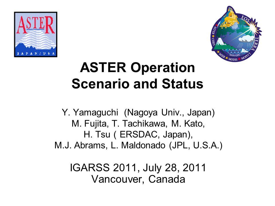 ASTER Operation Scenario and Status Y. Yamaguchi (Nagoya Univ., Japan) M.
