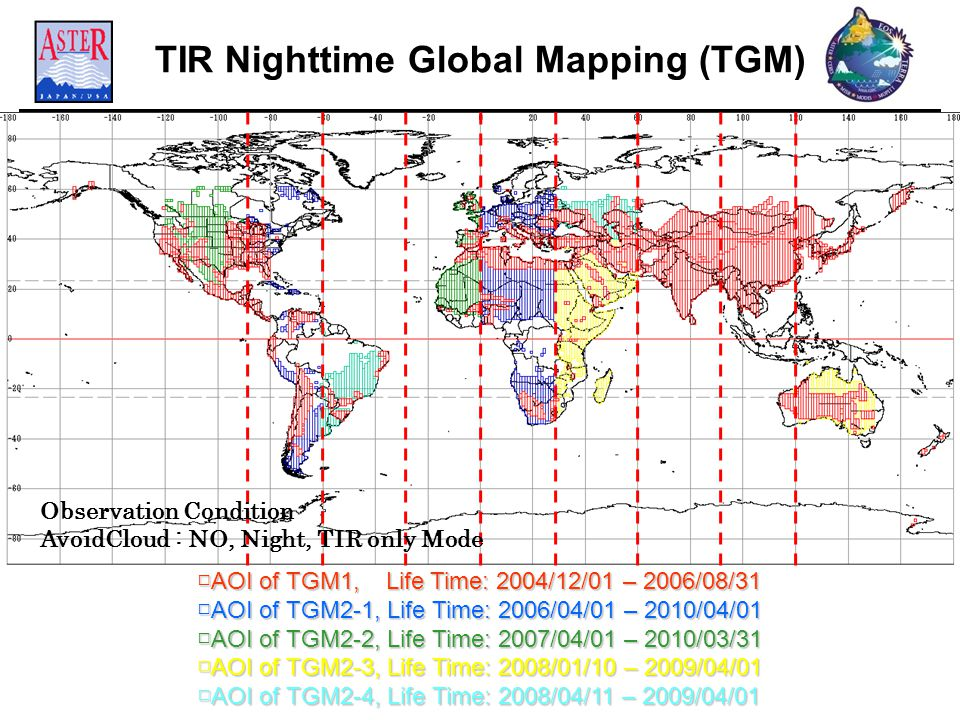 TIR Nighttime Global Mapping (TGM) □AOI of TGM1, Life Time: 2004/12/01 – 2006/08/31 □AOI of TGM2-1, Life Time: 2006/04/01 – 2010/04/01 □AOI of TGM2-2,