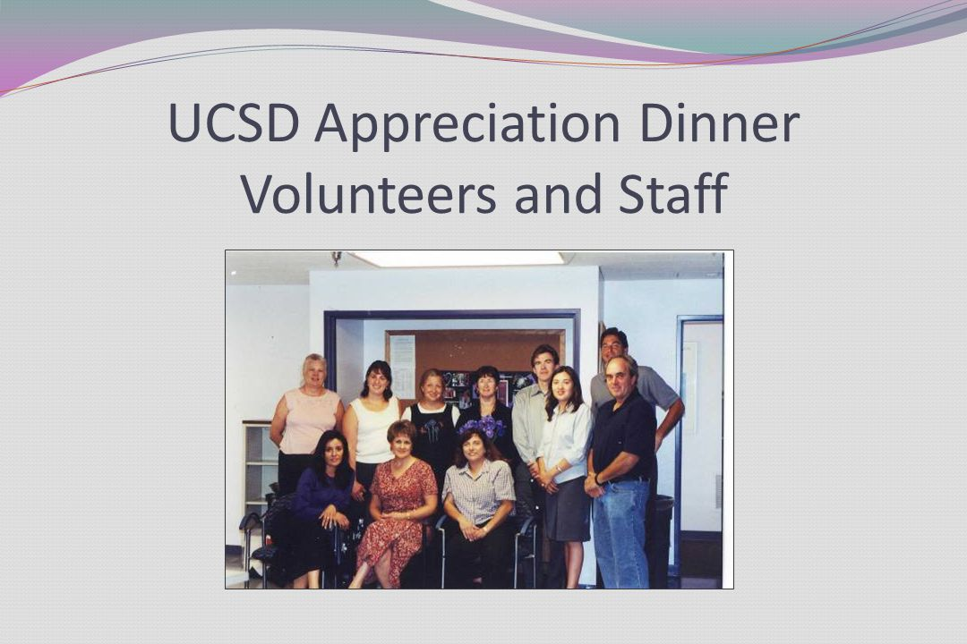 UCSD Appreciation Dinner Volunteers and Staff
