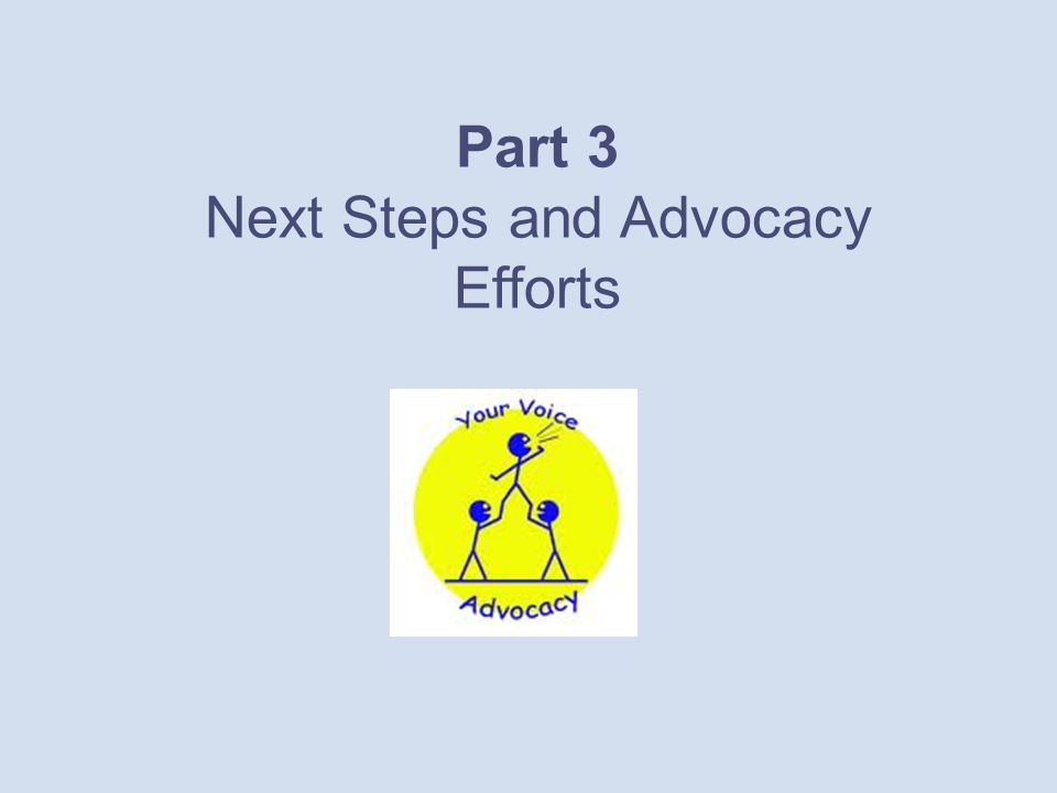 Part 3 Next Steps and Advocacy Efforts
