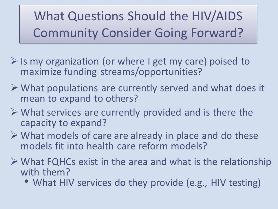 What Questions Should the HIV/AIDS Community Consider Going Forward.