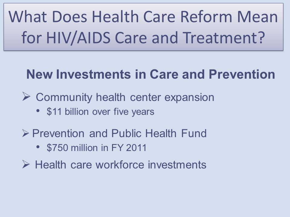 What Does Health Care Reform Mean for HIV/AIDS Care and Treatment.