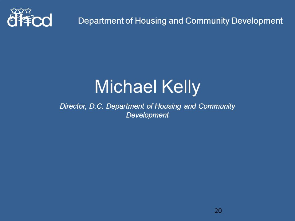 Department of Housing and Community Development Michael Kelly Director, D.C.