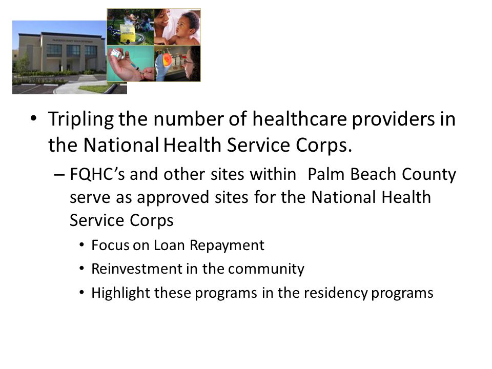 Tripling the number of healthcare providers in the National Health Service Corps.