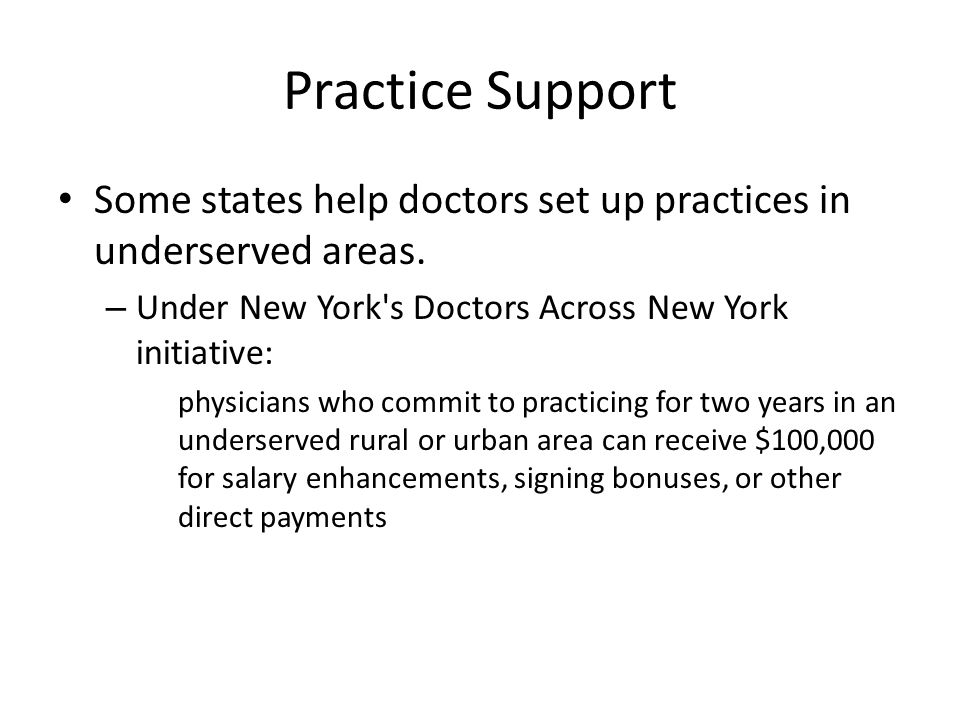Practice Support Some states help doctors set up practices in underserved areas.