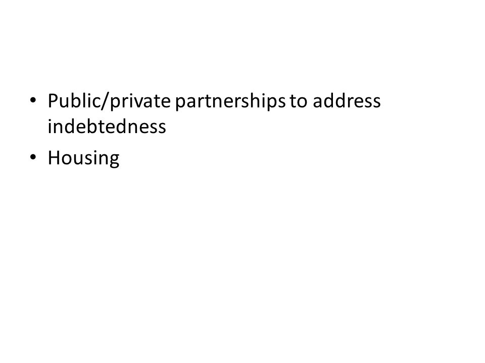Public/private partnerships to address indebtedness Housing