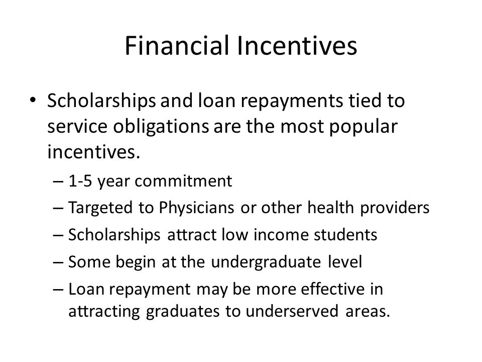 Financial Incentives Scholarships and loan repayments tied to service obligations are the most popular incentives.