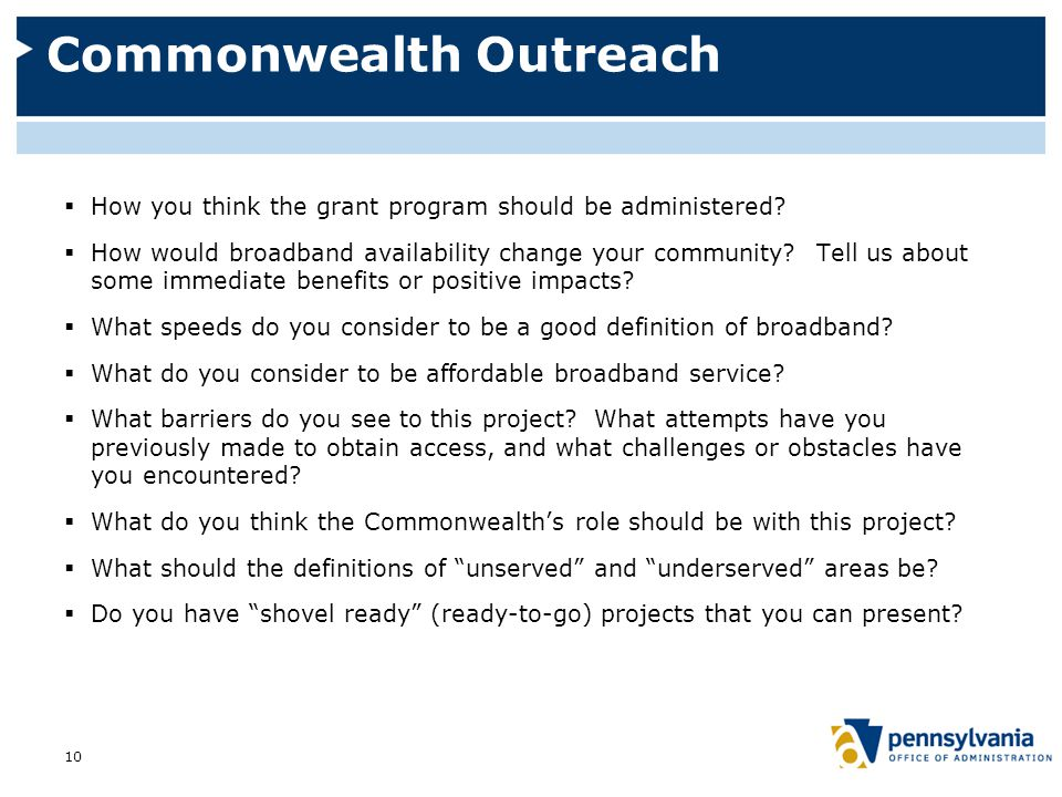 Commonwealth Outreach  How you think the grant program should be administered.