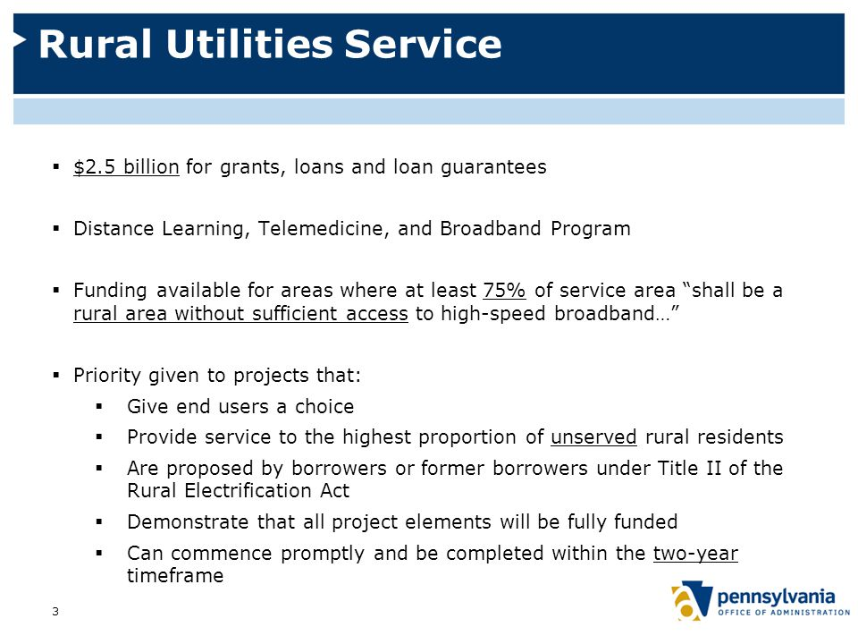 NTIA  $4.7 billion total  $350 million for broadband mapping  Broadband Technology Opportunities Program (BTOP)  $4.35 billion  $200 million—expanding public computer center capacity  $250 million—innovative programs to encourage sustainable adoption of broadband service  Broadband access for users in unserved and underserved areas  Broadband support for education  Broadband use by public safety agencies  Economic growth and job creation 4