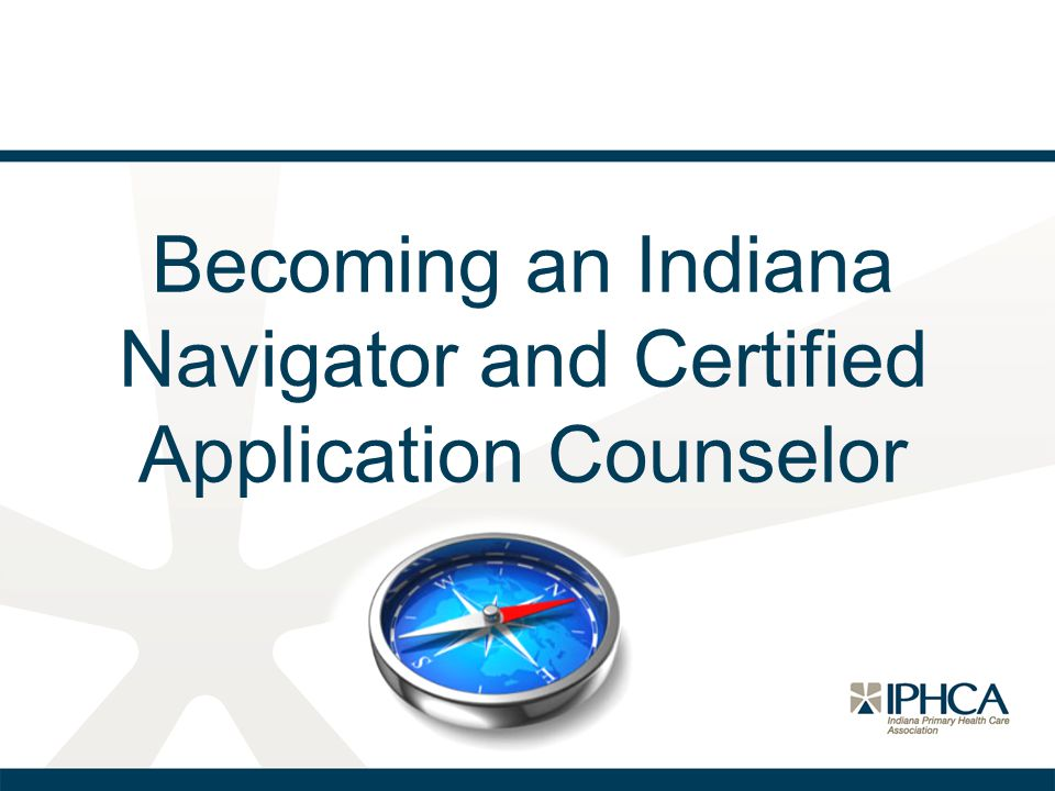 Becoming an Indiana Navigator and Certified Application Counselor