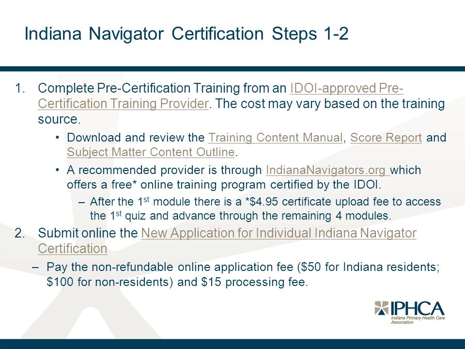 1.Complete Pre-Certification Training from an IDOI-approved Pre- Certification Training Provider.