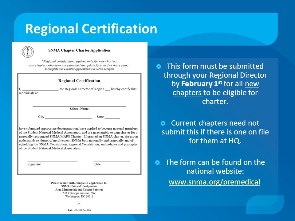 Regional Certification  This form must be submitted through your Regional Director by February 1 st for all new chapters to be eligible for charter.