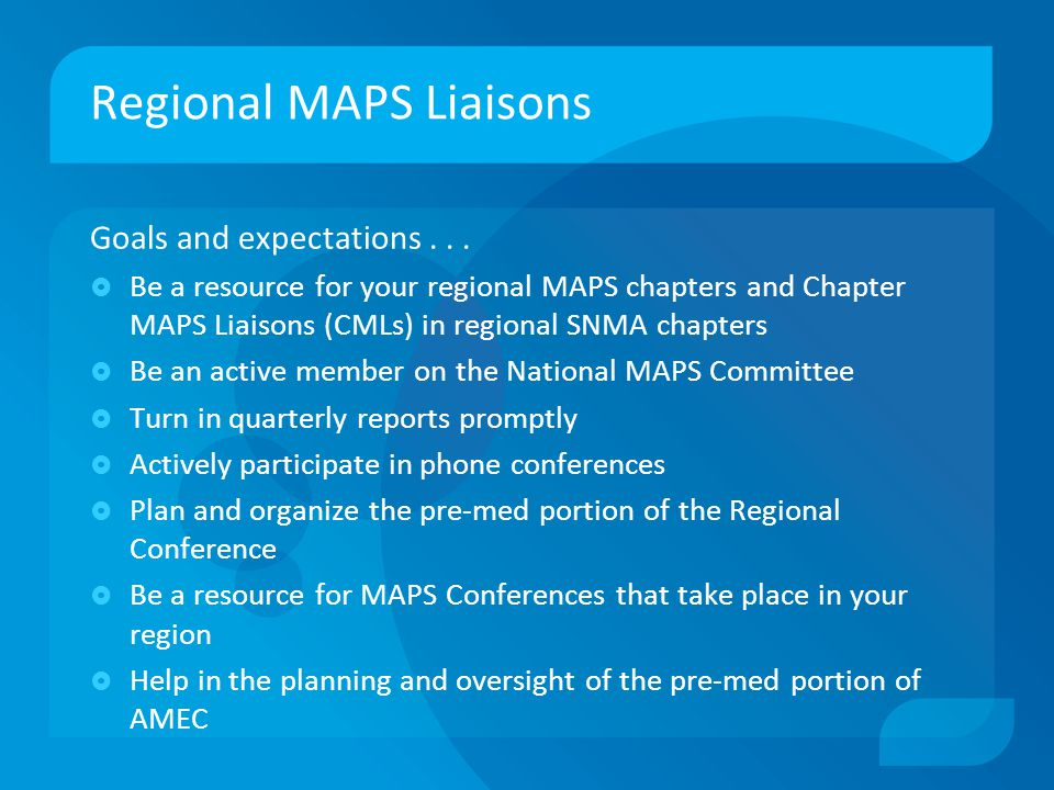 Regional MAPS Liaisons Goals and expectations...