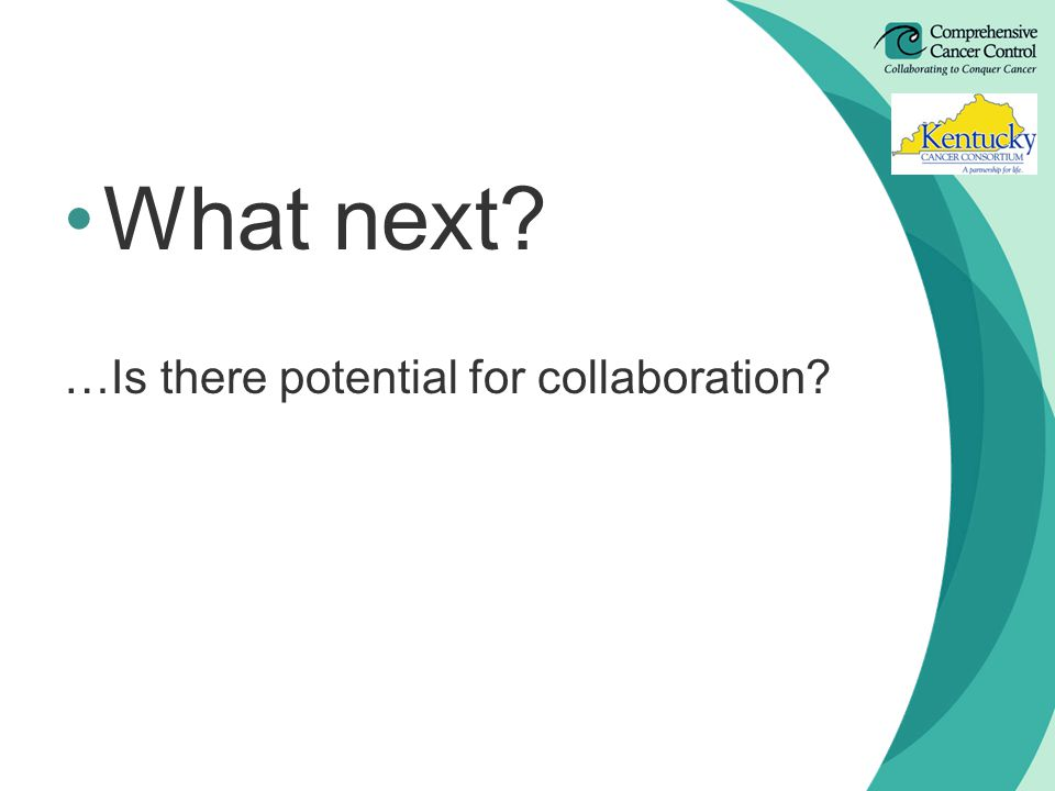 What next …Is there potential for collaboration