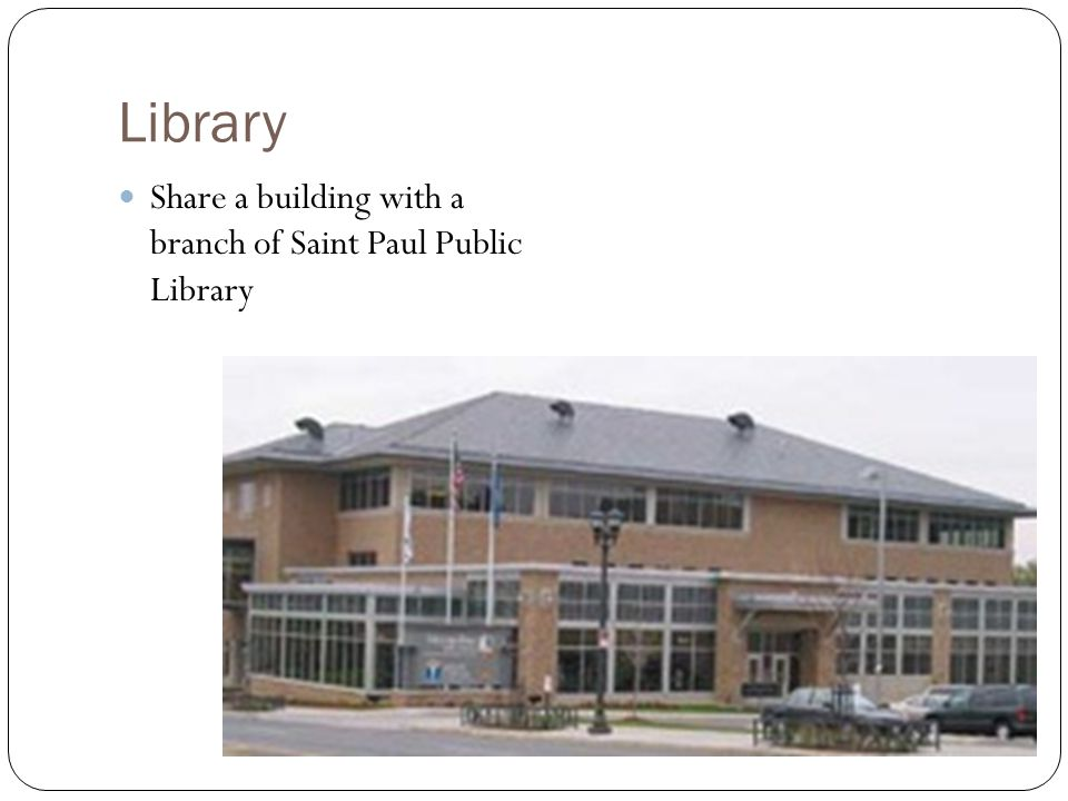 Library Share a building with a branch of Saint Paul Public Library