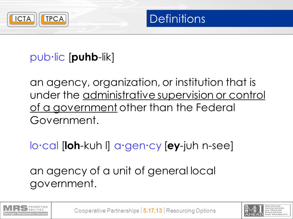 pub  lic [ puhb -lik] an agency, organization, or institution that is under the administrative supervision or control of a government other than the Federal Government.