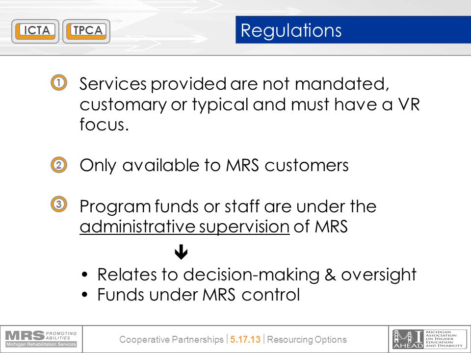 Regulations Services provided are not mandated, customary or typical and must have a VR focus.