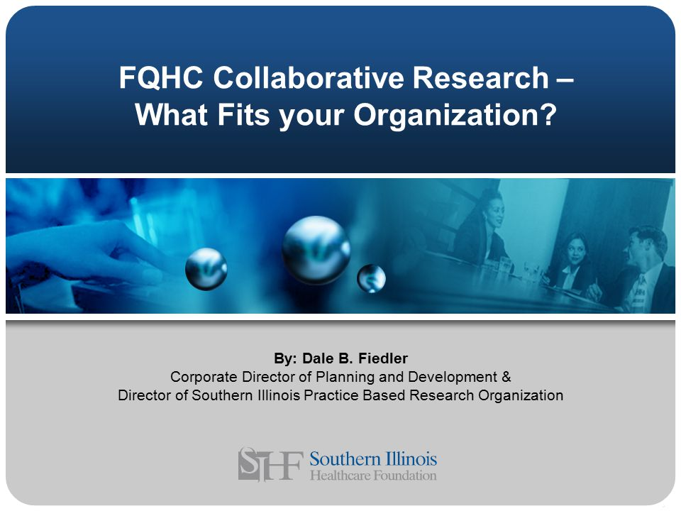 FQHC Collaborative Research – What Fits your Organization.
