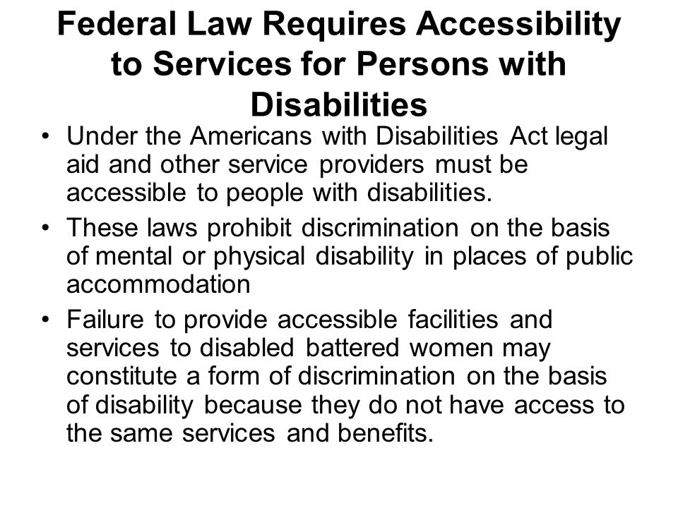 Federal Law Requires Accessibility to Services for Persons with Disabilities Under the Americans with Disabilities Act legal aid and other service pro