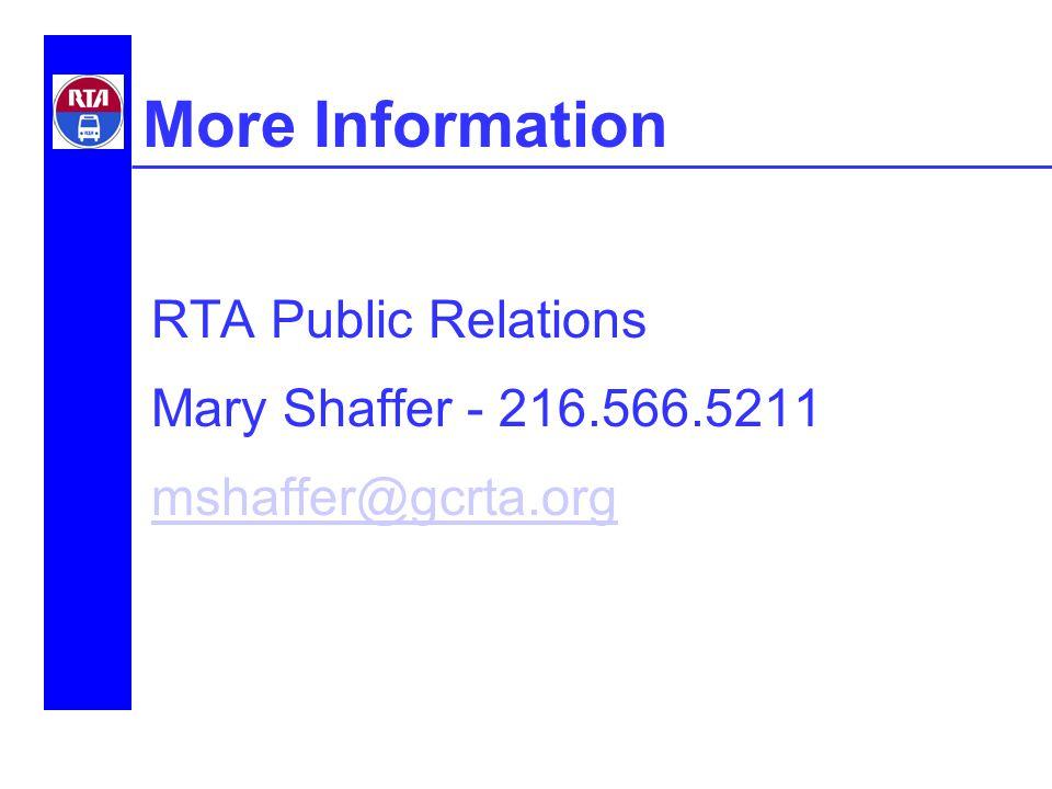 More Information RTA Public Relations Mary Shaffer - 216.566.5211 mshaffer@gcrta.org