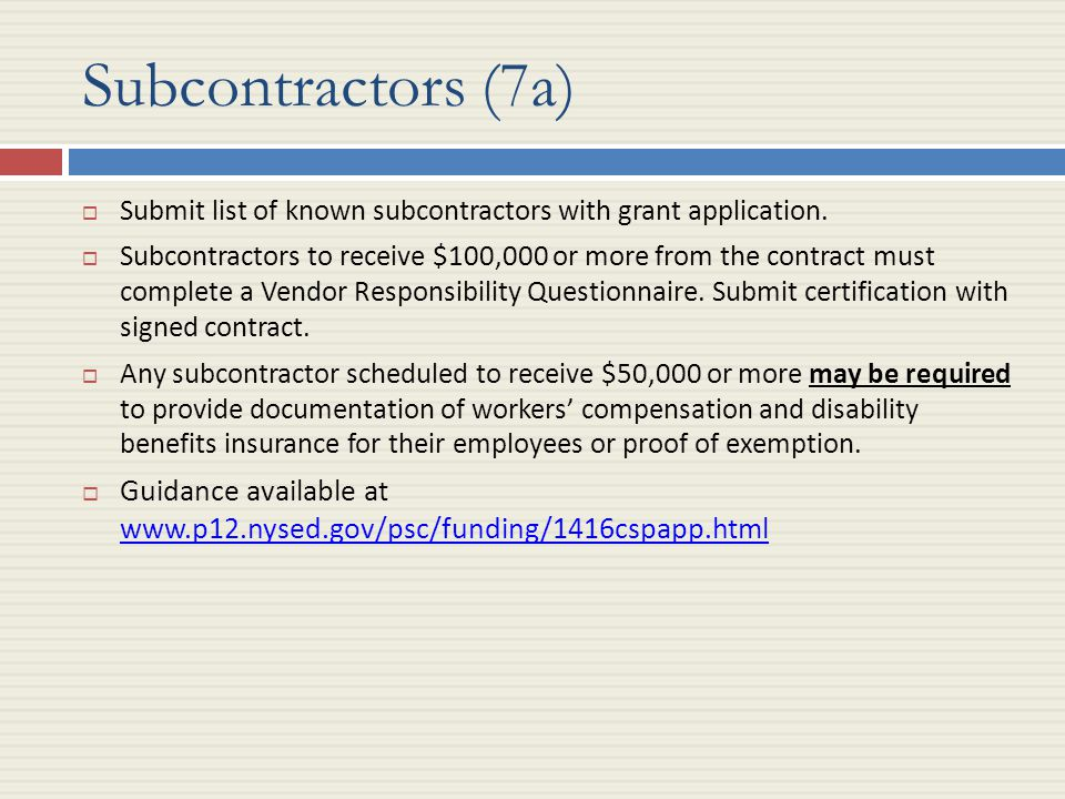 Subcontractors (7a)  Submit list of known subcontractors with grant application.