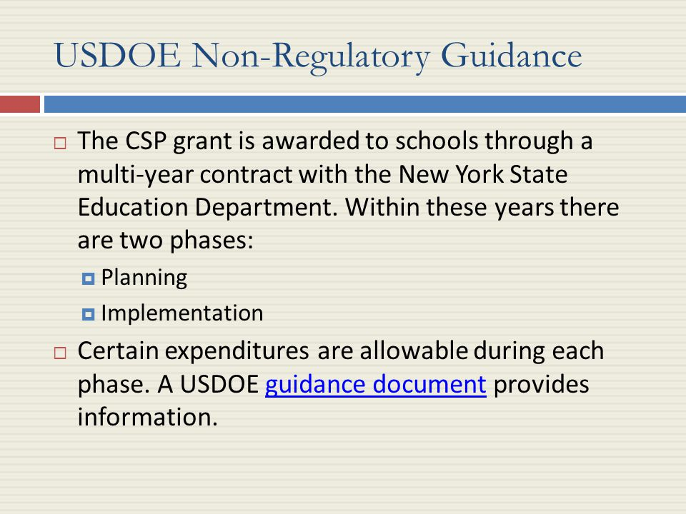 USDOE Non-Regulatory Guidance  The CSP grant is awarded to schools through a multi-year contract with the New York State Education Department.