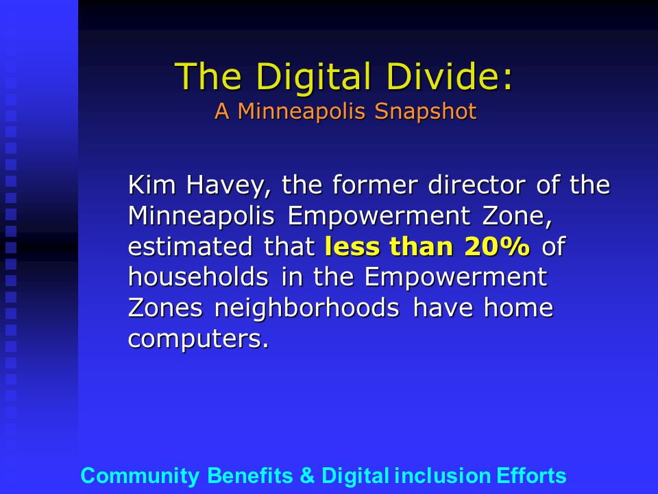 Community Benefits & Digital inclusion Efforts Phillips/ Ventura Neighborhoods Using this estimate, there are 690 potential computer users for each public-access computer available in the neighborhood.