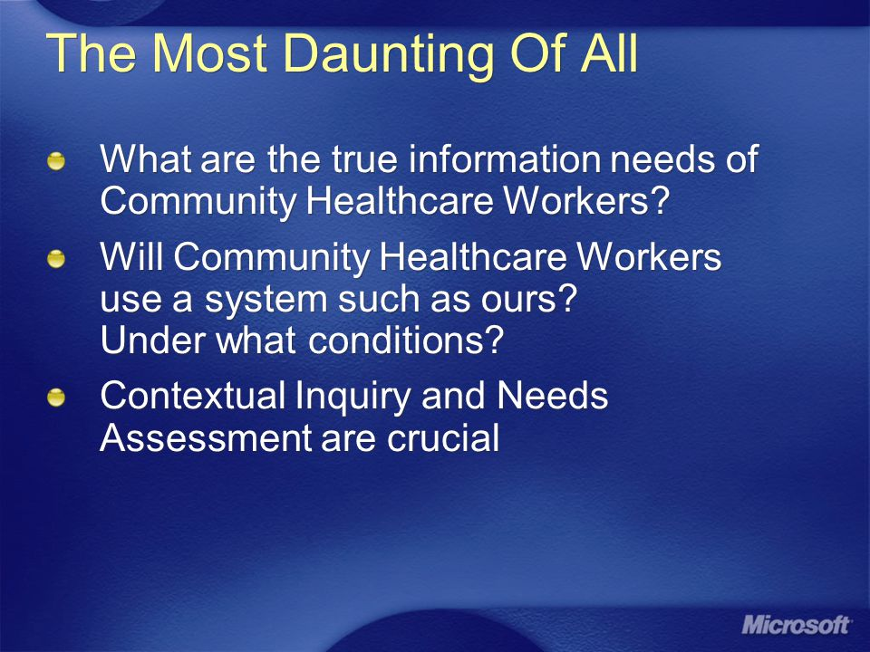 The Most Daunting Of All What are the true information needs of Community Healthcare Workers.