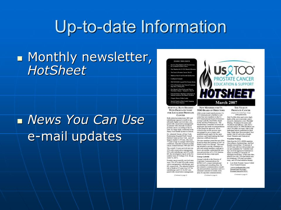 Up-to-date Information Monthly newsletter, HotSheet Monthly newsletter, HotSheet News You Can Use News You Can Use e-mail updates
