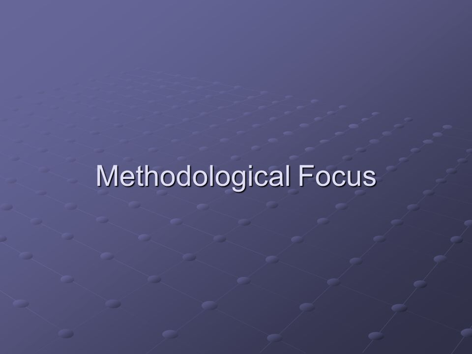 Methodological Focus