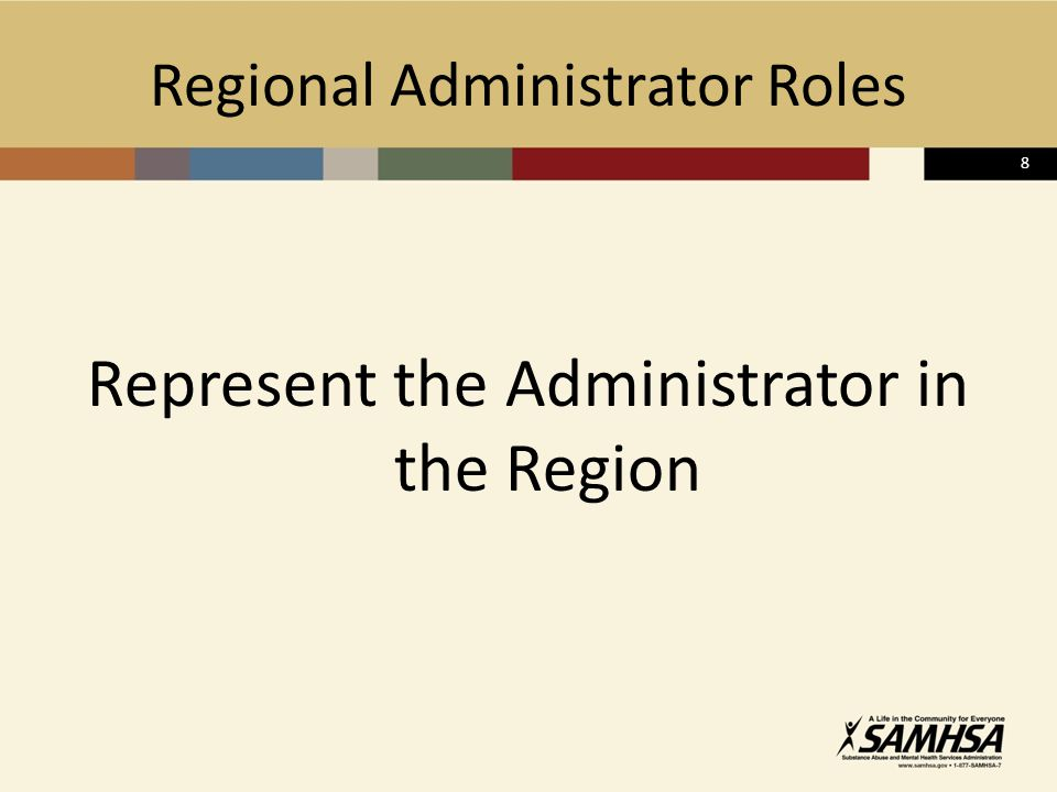 8 Regional Administrator Roles Represent the Administrator in the Region