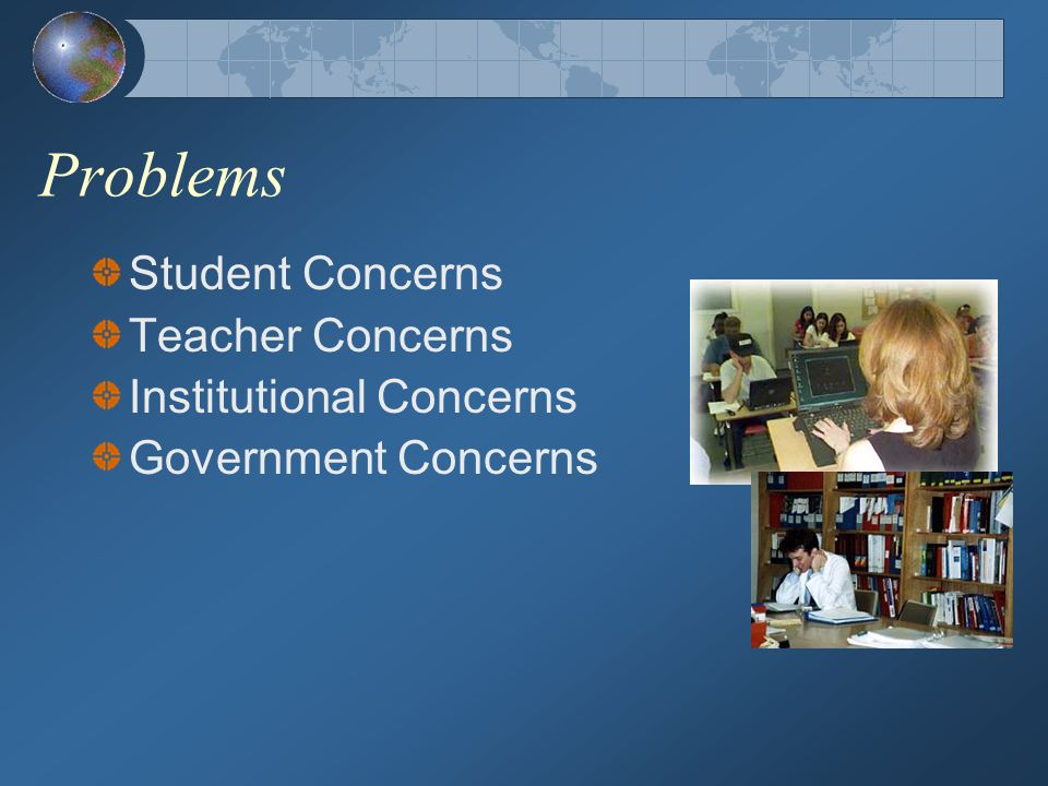Problems Student Concerns Teacher Concerns Institutional Concerns Government Concerns