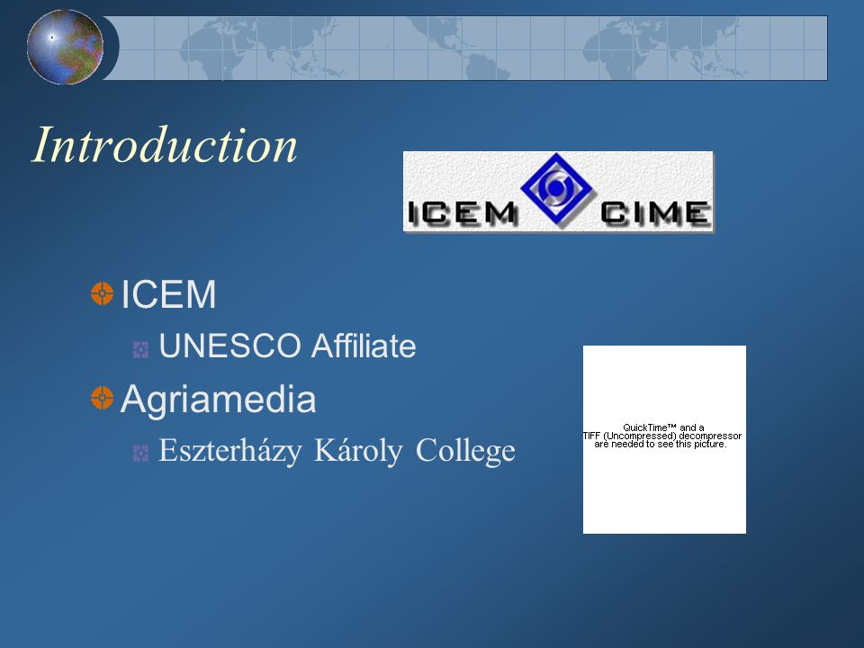 Introduction ICEM UNESCO Affiliate Agriamedia Eszterházy Károly College
