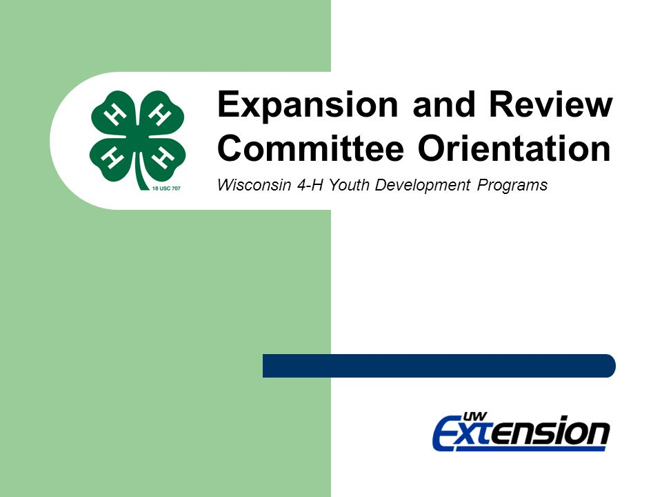 Expansion and Review Committee Orientation Wisconsin 4-H Youth Development Programs