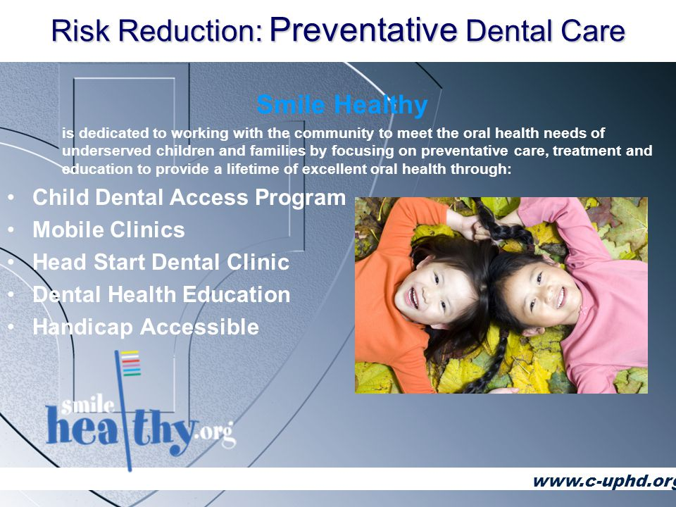 Early Childhood Oral Health Goal 5: Step 3 Step 2 Step 1 Provide Bright Smiles from Birth training to Family Practice doctors and Pediatricians www.c-uphd.org Bright Smiles from Birth Available through: Francis Nelson Health Center Family Care Practitioners Pediatricians CUPHD & SmileHealthy will send Dentists For Bright Smiles from Birth Certification To train Francis Nelson Health Care Practitioners, Family Care Practitioners, & Pediatricians to apply fluoride varnish.