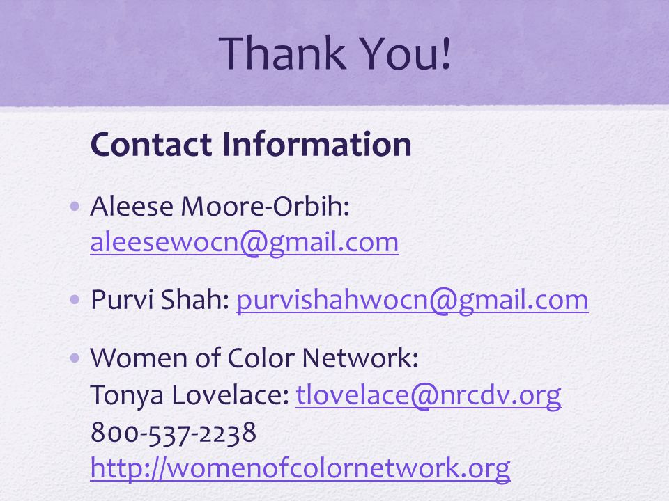 Thank You! Contact Information Aleese Moore-Orbih: aleesewocn@gmail.com aleesewocn@gmail.com Purvi Shah: purvishahwocn@gmail.compurvishahwocn@gmail.co