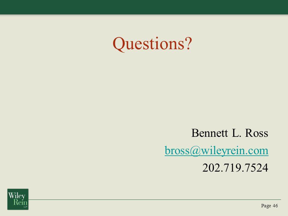 Page 46 Questions Bennett L. Ross bross@wileyrein.com 202.719.7524