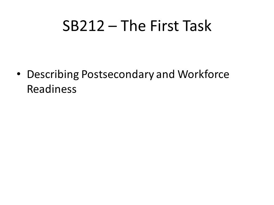 SB212 – The First Task Describing Postsecondary and Workforce Readiness