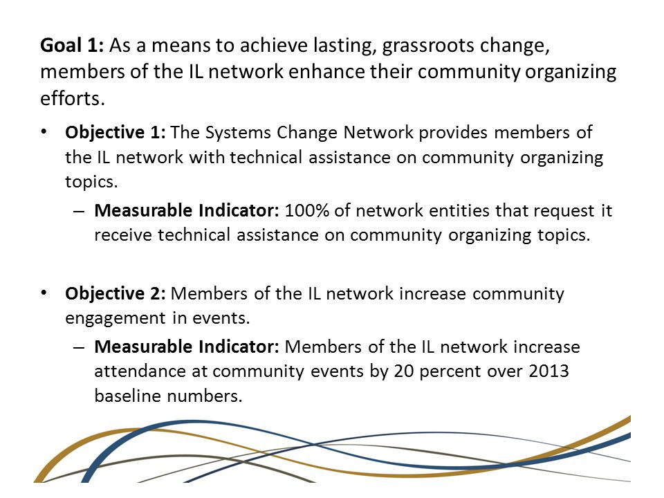 Goal 1: As a means to achieve lasting, grassroots change, members of the IL network enhance their community organizing efforts.