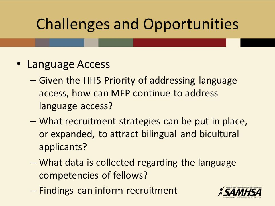 Challenges and Opportunities Language Access – Given the HHS Priority of addressing language access, how can MFP continue to address language access?