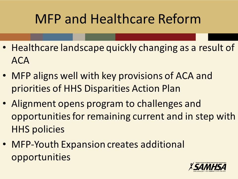 Healthcare landscape quickly changing as a result of ACA MFP aligns well with key provisions of ACA and priorities of HHS Disparities Action Plan Alig