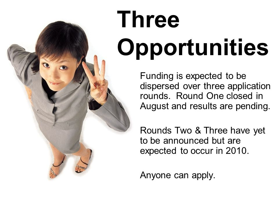 Three Opportunities Funding is expected to be dispersed over three application rounds.