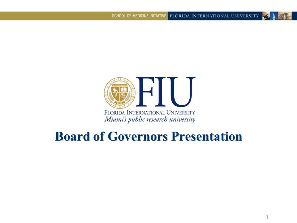 2 FIU Vision  Expand the opportunity for local residents to receive a medical education at a public university and subsequently establish clinical practice in the State of Florida,….