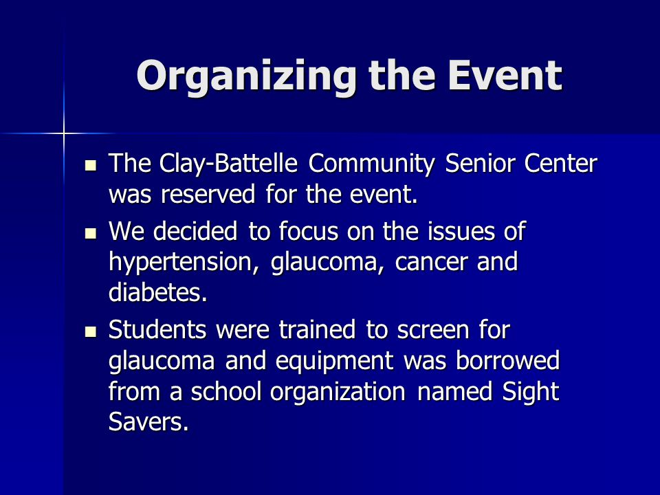 Organizing the Event The Clay-Battelle Community Senior Center was reserved for the event. The Clay-Battelle Community Senior Center was reserved for