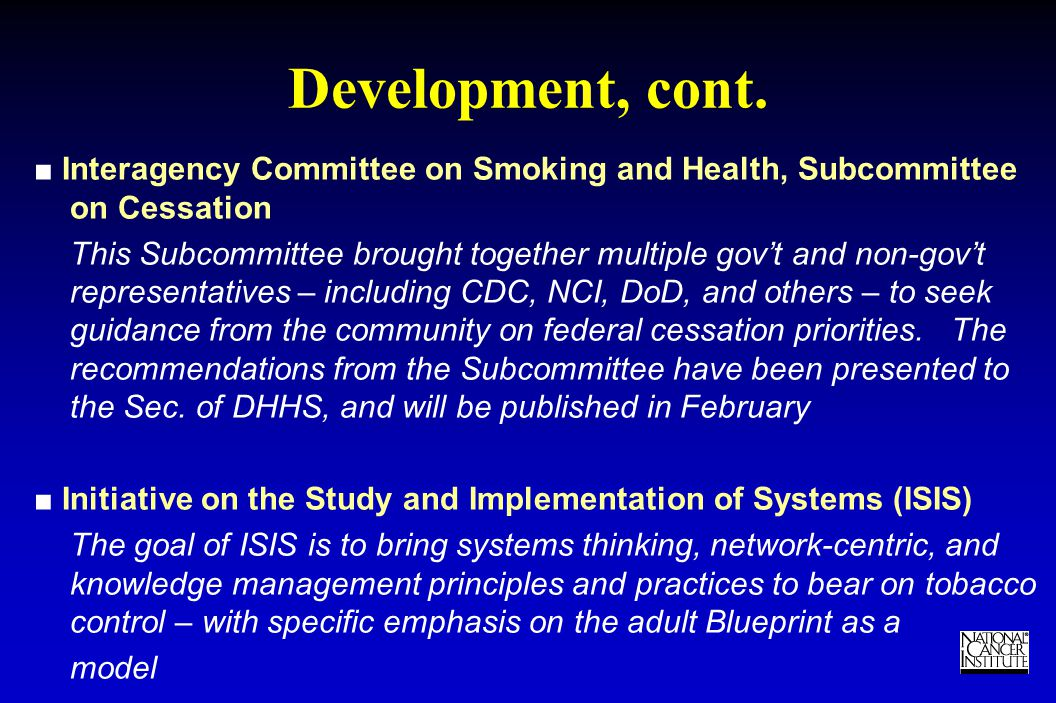 TM Development, cont. ■ Interagency Committee on Smoking and Health, Subcommittee on Cessation This Subcommittee brought together multiple gov't and n